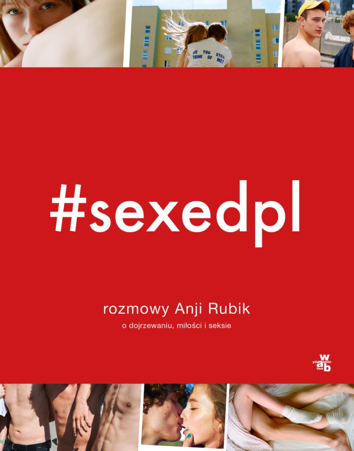 #sexedpl Rozmowy Anji Rubik o dojrzewaniu, miłości i seksie –recenzja